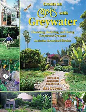 Create an Oasis With Greywater by Art Ludwig